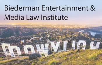 Biederman Entertainment and Media Law Institute
